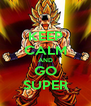 KEEP CALM AND GO SUPER - Personalised Poster A4 size