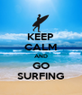 KEEP CALM AND GO SURFING - Personalised Poster A4 size