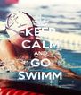 KEEP CALM AND GO SWIMM - Personalised Poster A4 size