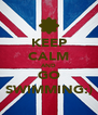KEEP CALM AND GO SWIMMING:) - Personalised Poster A4 size
