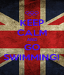 KEEP CALM AND GO SWIMMING! - Personalised Poster A4 size