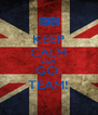 KEEP CALM AND GO, TEAM! - Personalised Poster A4 size