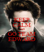 KEEP CALM AND GO TEAM EDWARD - Personalised Poster A4 size