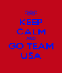 KEEP CALM AND GO TEAM USA - Personalised Poster A4 size
