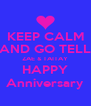 KEEP CALM AND GO TELL ZAE & TAITAY HAPPY Anniversary - Personalised Poster A4 size