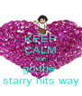 KEEP CALM AND go the  starry hits way - Personalised Poster A4 size