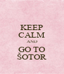 KEEP CALM AND GO TO ŠOTOR - Personalised Poster A4 size