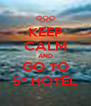 KEEP CALM AND GO TO 5* HOTEL - Personalised Poster A4 size