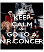 KEEP CALM AND GO TO A GN'R CONCERT! - Personalised Poster A4 size