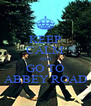 KEEP CALM AND GO TO ABBEY ROAD - Personalised Poster A4 size