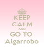 KEEP CALM AND GO TO  Algarrobo - Personalised Poster A4 size
