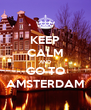 KEEP CALM AND GO TO AMSTERDAM - Personalised Poster A4 size