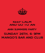 KEEP CALM AND GO TO AN ANN SUMMERS PARTY SUNDAY 26TH, 6- 9PM MANGO'S BAR AND CLUB - Personalised Poster A4 size