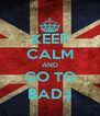 KEEP CALM AND GO TO BAD:) - Personalised Poster A4 size