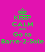 KEEP CALM AND Go to Barre-2-Sole - Personalised Poster A4 size