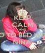 KEEP CALM AND GO TO BED WITH NINA - Personalised Poster A4 size
