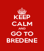 KEEP CALM AND GO TO BREDENE - Personalised Poster A4 size