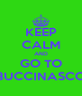 KEEP CALM AND GO TO BUCCINASCO - Personalised Poster A4 size