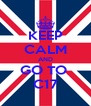 KEEP CALM AND GO TO  C17 - Personalised Poster A4 size
