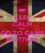 KEEP CALM AND GO TO CAMP BESTIVAL - Personalised Poster A4 size