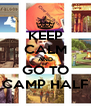KEEP CALM AND GO TO CAMP HALF - Personalised Poster A4 size