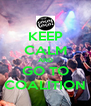KEEP CALM AND GO TO COALITION - Personalised Poster A4 size