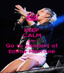 KEEP CALM AND Go to concert of Emma Marrone - Personalised Poster A4 size