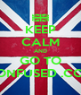 KEEP CALM AND GO TO CONFUSED .COM - Personalised Poster A4 size