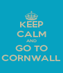 KEEP CALM AND GO TO CORNWALL - Personalised Poster A4 size