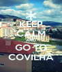 KEEP CALM AND GO TO COVILHÃ - Personalised Poster A4 size