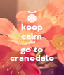 keep calm and go to cranedale - Personalised Poster A4 size