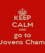 KEEP CALM AND go to Culto Jovens Chama Viva - Personalised Poster A4 size