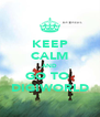 KEEP CALM AND GO TO  DIGIWORLD - Personalised Poster A4 size