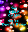KEEP CALM AND Go to  Duda's Party - Personalised Poster A4 size
