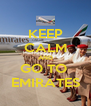 KEEP CALM AND GO TO  EMIRATES - Personalised Poster A4 size