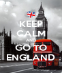 KEEP CALM AND GO TO ENGLAND - Personalised Poster A4 size