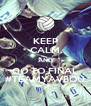 KEEP CALM AND GO TO FINAL #TEAMYAVBOU - Personalised Poster A4 size