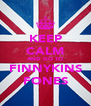 KEEP CALM AND GO TO FINNYKINS FONES - Personalised Poster A4 size