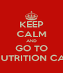 KEEP CALM AND GO TO FLEX NUTRITION CANOAS - Personalised Poster A4 size