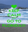 KEEP CALM AND GO TO FLORIDA!!! - Personalised Poster A4 size