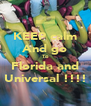 KEEP calm And go To Florida and Universal !!!! - Personalised Poster A4 size