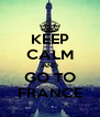 KEEP CALM AND GO TO FRANCE - Personalised Poster A4 size