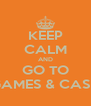 KEEP CALM AND GO TO GAMES & CASH - Personalised Poster A4 size