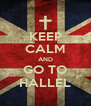 KEEP CALM AND GO TO HALLEL - Personalised Poster A4 size