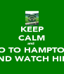 KEEP CALM and  GO TO HAMPTON AND WATCH HIBS - Personalised Poster A4 size