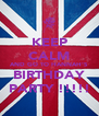 KEEP CALM AND GO TO HANNAH'S BIRTHDAY PARTY !!!!! - Personalised Poster A4 size
