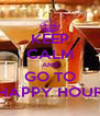 KEEP CALM AND GO TO HAPPY HOUR - Personalised Poster A4 size