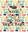 KEEP CALM AND GO TO  HEIDE PARK - Personalised Poster A4 size