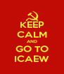 KEEP CALM AND GO TO ICAEW - Personalised Poster A4 size