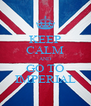 KEEP CALM AND GO TO IMPERIAL - Personalised Poster A4 size